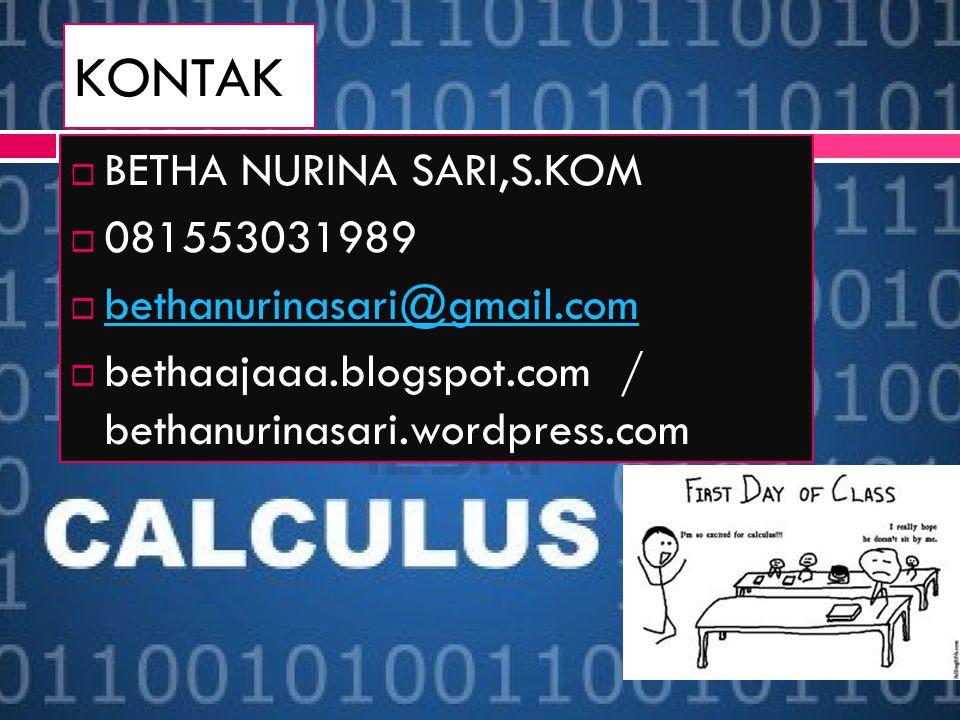 KONTAK  BETHA NURINA SARI,S.KOM  081553031989  bethanurinasari@gmail.com bethanurinasari@gmail.com  bethaajaaa.blogspot.com / bethanurinasari.wordpress.com