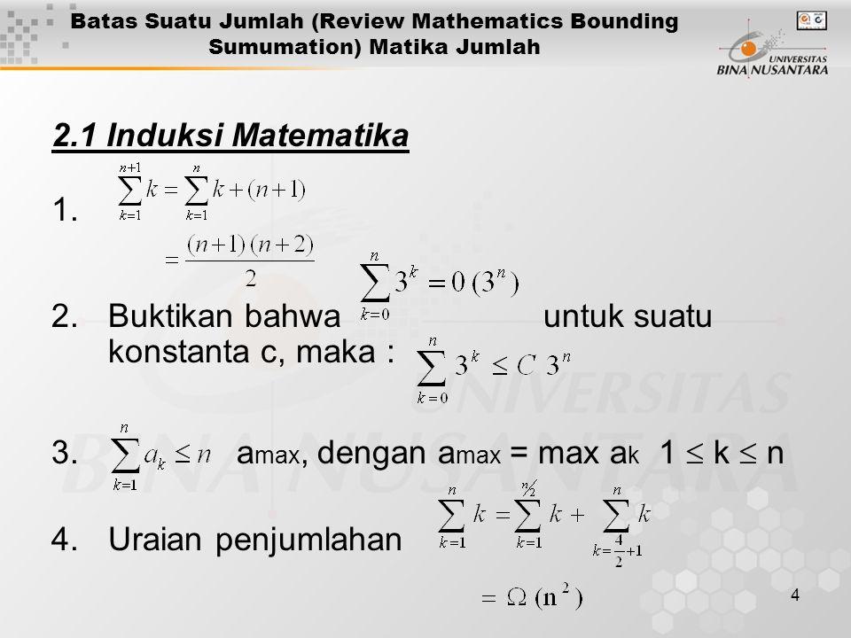 5 Batas Suatu Jumlah (Review Mathematics Bounding Sumumation) Matika Jumlah Contoh : dapat di split menjadi :