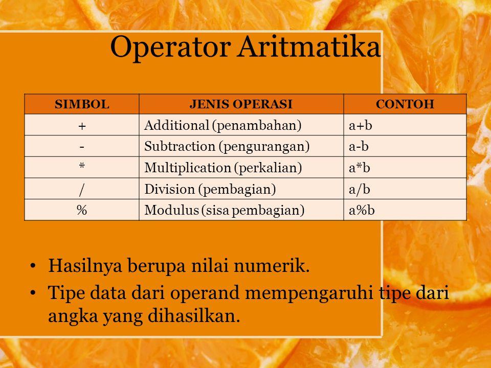 Operator Aritmatika Hasilnya berupa nilai numerik.