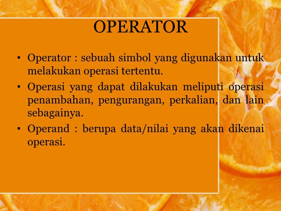 Contoh 1.Misalkan ada ekspresi : 4 % 2 = 0 maka, operand = 4 dan 2 operator = % hasil = 0 2.Ekspresi : ++A operand = A operator = ++ hasil = nilai A ditambah 1