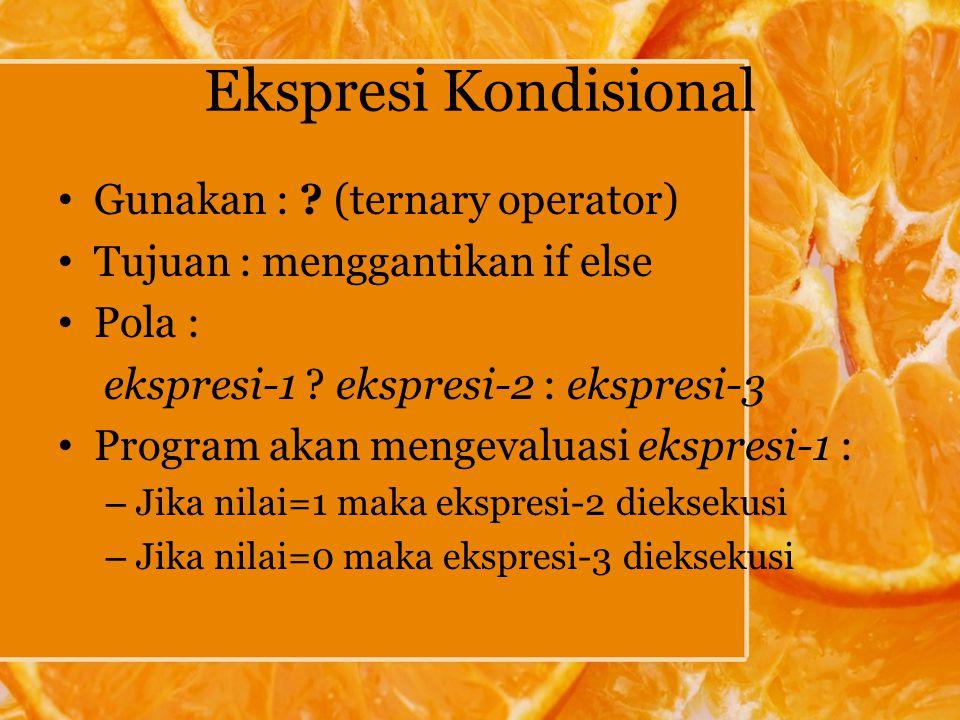 Ekspresi Kondisional Gunakan : .
