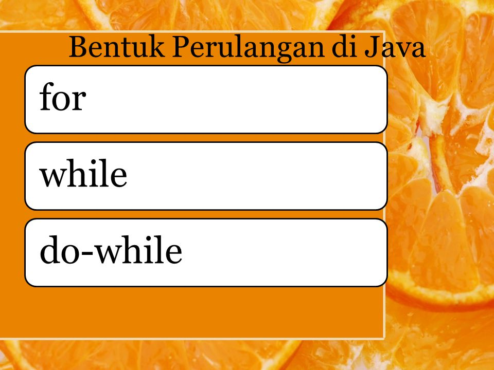 Bentuk Perulangan di Java forwhiledo-while