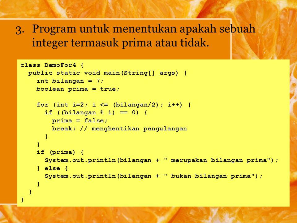 3.Program untuk menentukan apakah sebuah integer termasuk prima atau tidak.