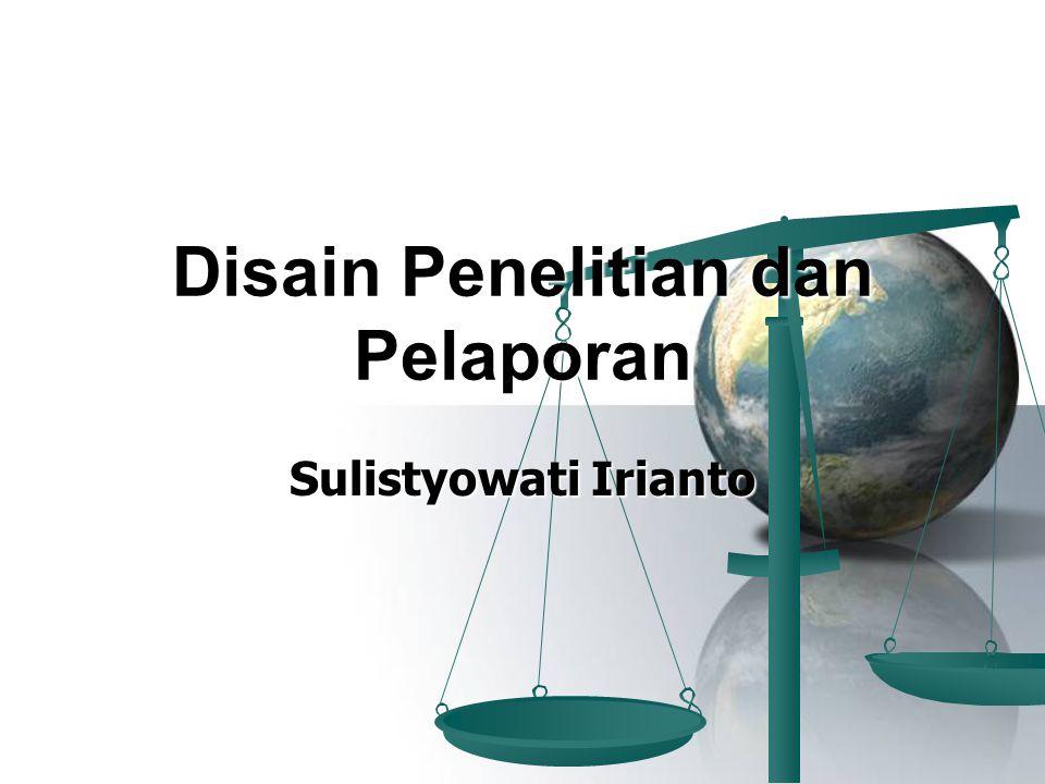 Disain Penelitian dan Pelaporan Sulistyowati Irianto
