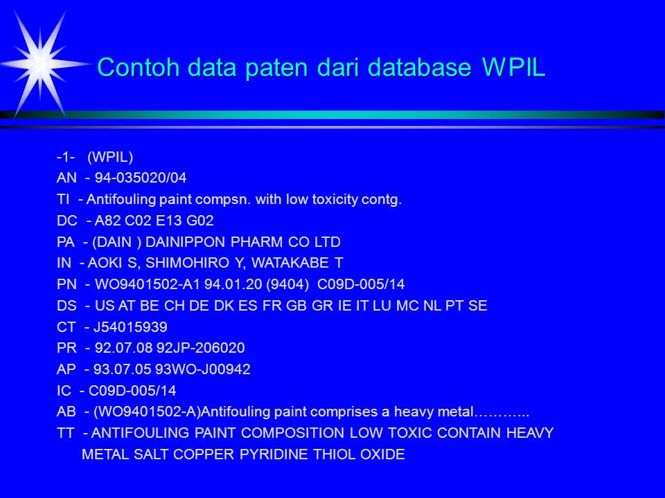 Contoh data paten dari database WPIL -1- (WPIL) AN - 94-035020/04 TI - Antifouling paint compsn.