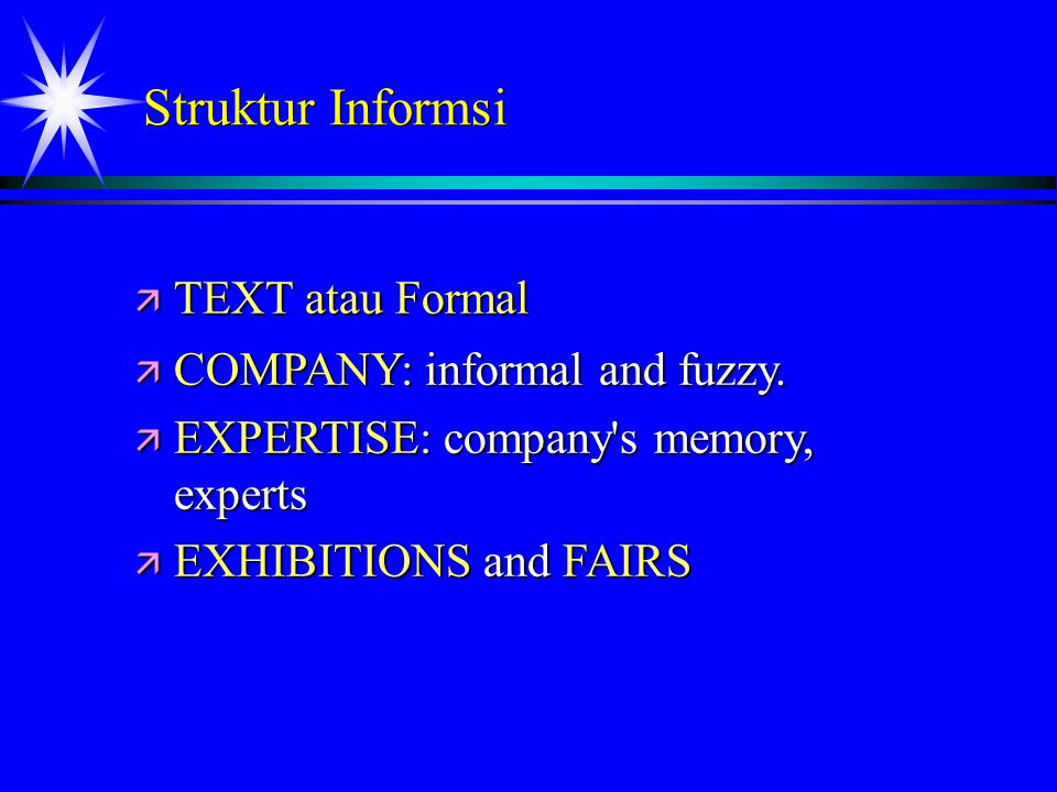 ä TEXT atau Formal ä COMPANY: informal and fuzzy.