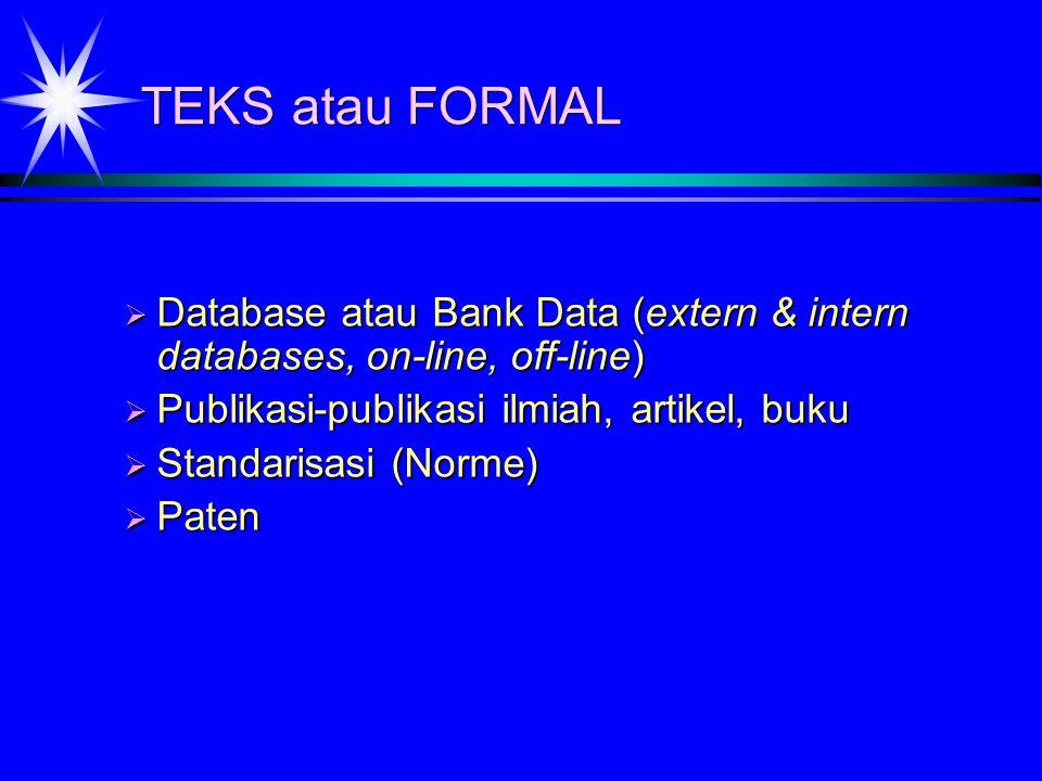 Sumber Informasi  Sumber informasi formal  Sumber informasi informal