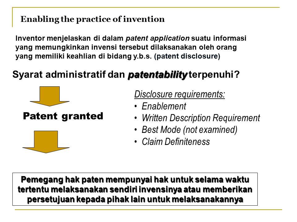 Enabling the practice of invention Inventor menjelaskan di dalam patent application suatu informasi yang memungkinkan invensi tersebut dilaksanakan ol
