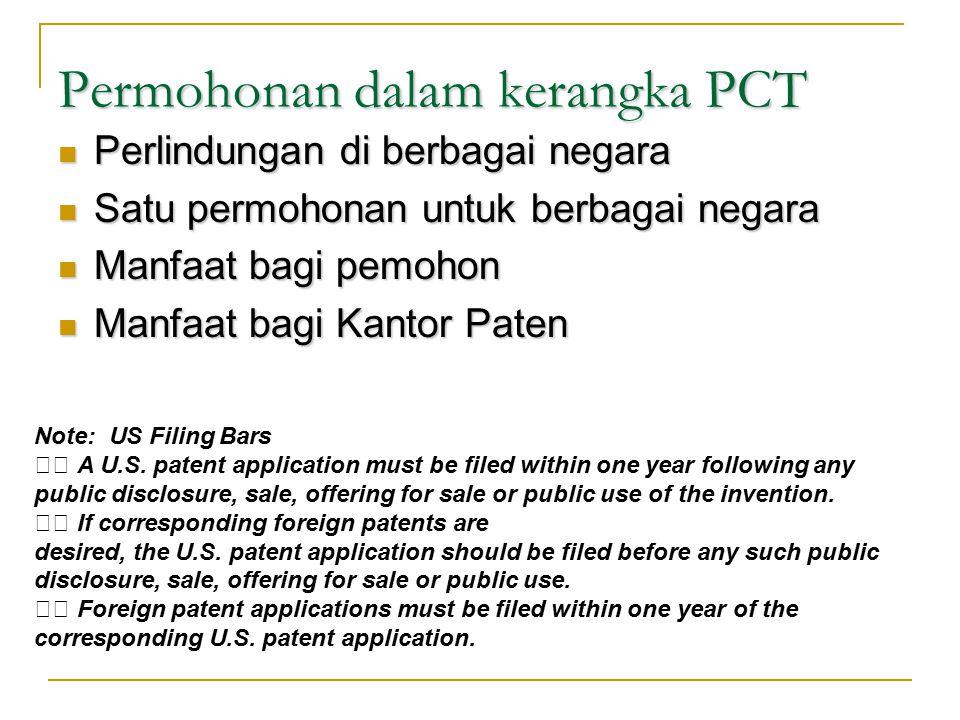 Permohonan dalam kerangka PCT Perlindungan di berbagai negara Satu permohonan untuk berbagai negara Manfaat bagi pemohon Manfaat bagi Kantor Paten Not