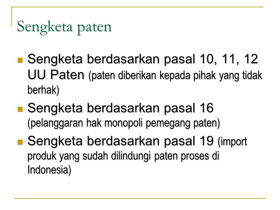 Sengketa paten Sengketa berdasarkan pasal 10, 11, 12 UU Paten (paten diberikan kepada pihak yang tidak berhak) Sengketa berdasarkan pasal 10, 11, 12 U