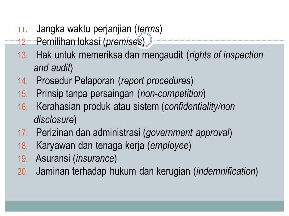 11. Jangka waktu perjanjian ( terms ) 12. Pemilihan lokasi ( premises ) 13. Hak untuk memeriksa dan mengaudit ( rights of inspection and audit ) 14. P