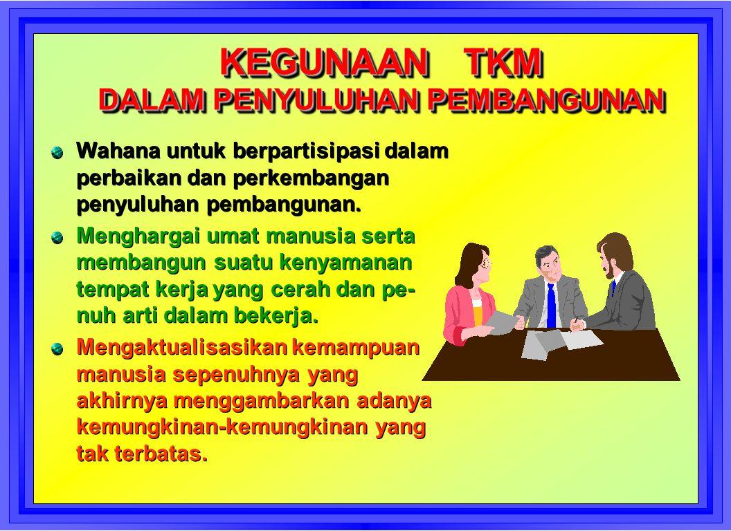 APA TKM ITU ? l TKM adalah suatu kelompok kerja kecil yang secara sukarela mengadakan kegiatan pengendalian mutu di dalam tempat kerja mereka sendiri.