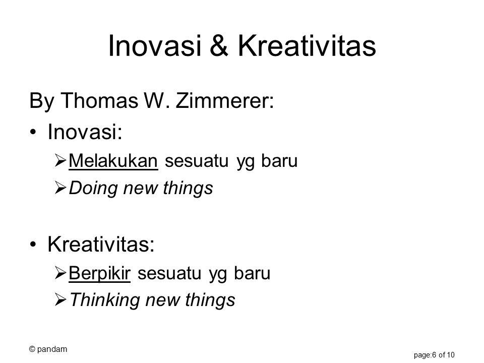 © pandam page:6 of 10 Inovasi & Kreativitas By Thomas W.