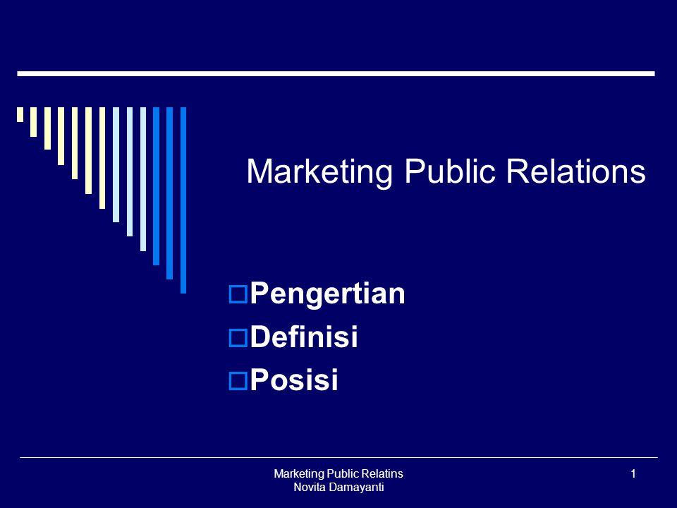 Marketing Public Relatins Novita Damayanti 2 Tehnik Public relations yang sering digunakan dalam menunjang kegiatan marketing dan sasaran penjualan suatu bisnis disebut komunikasi Marketing atau marketing Public relations .