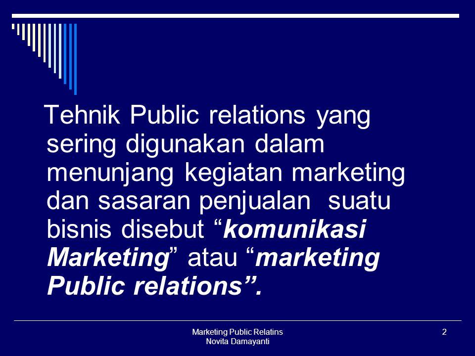 Marketing Public Relatins Novita Damayanti 3 Terdapat beberapa perubahan cara dalam marketing sehingga memasukan PR, yaitu:  Sikap kritis dari konsumen dan ketatnya pengawasan pemerintah.
