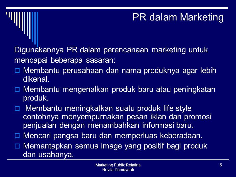 Marketing Public Relatins Novita Damayanti 6 Definisi MPR  menurut Thomas M.Harris ádalah: proses dari perencanaan, pelaksanaan, dan evaluasi program- program yang mendorong minat beli serta kepuasan consumen, melalui penyampaian informasi dan kesan yang meyakinkan, dalam usaha memperlihatkan bahwa perusahaan dan produk-produknya sesuai dengan kebutuhan, keinginan, kepentingan, dan minat konsumen.