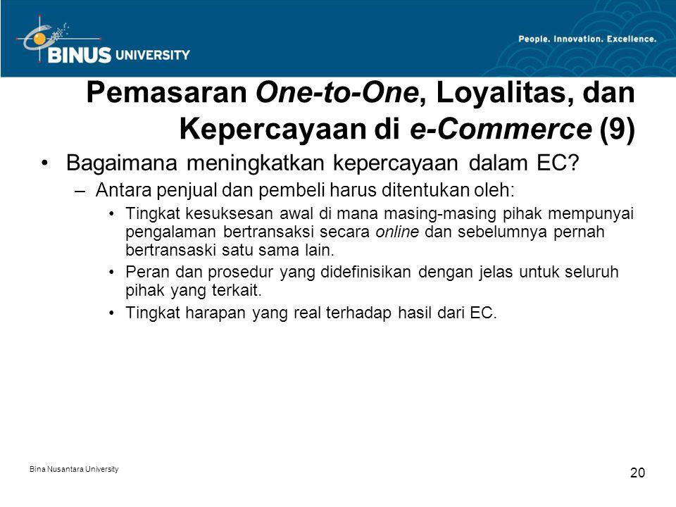 Bina Nusantara University 20 Pemasaran One-to-One, Loyalitas, dan Kepercayaan di e-Commerce (9) Bagaimana meningkatkan kepercayaan dalam EC.