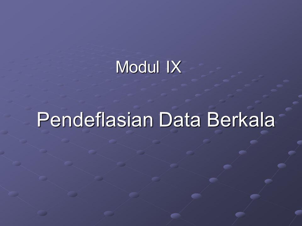 Modul IX Pendeflasian Data Berkala