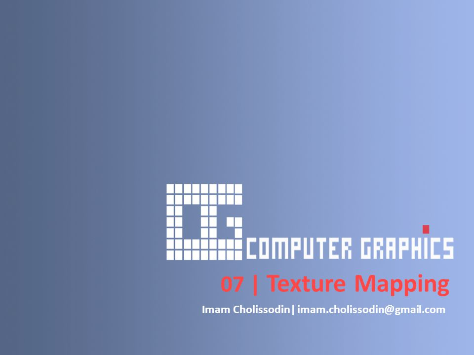 Texture Mapping : 1.What's Texture Mapping 2.Texture Representation 3.Map textures to surfaces 4.Texture Mapping Process 5.Texture Value Lookup 6.OpenGL Texture Mapping 7.Specify Textures 8.Fix Texture Size 9.Texture Mapping Parameters 10.Texture Color Blending 11.Demos Program