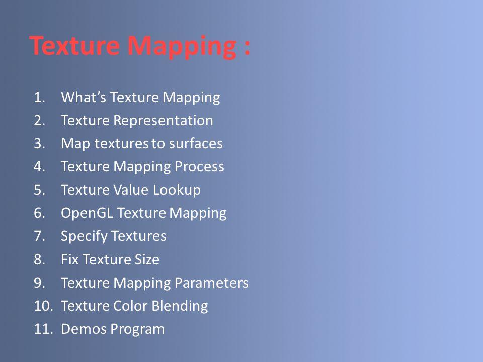 Texture Mapping Parameters(2) Karena poligon bisa ditransformasikan ke dalam ukuran layar sembarang, maka texels di tekstur map bisa diperbesar (magnified) atau diperkecil (minified).