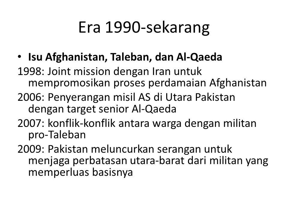 Era 1990-sekarang Isu Afghanistan, Taleban, dan Al-Qaeda 1998: Joint mission dengan Iran untuk mempromosikan proses perdamaian Afghanistan 2006: Penye