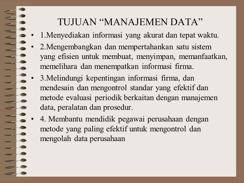 3.Penyimpanan Data disimpan pada suatu medium, seperti pita magnetic atau piringan magnetic. 4.Pemeliharaan Data baru ditambahkan, data yang ada diuba
