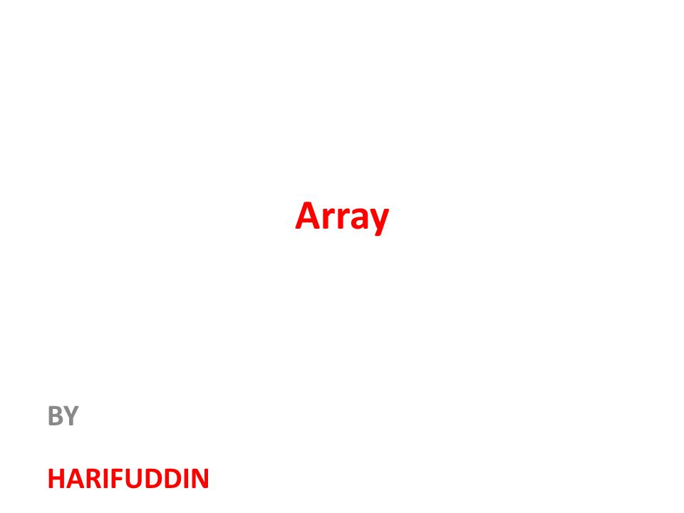 Array BY HARIFUDDIN