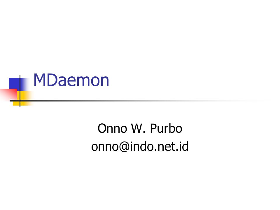 MDaemon Onno W. Purbo onno@indo.net.id