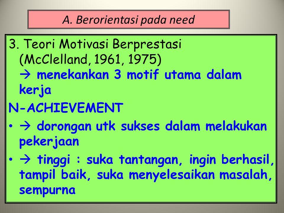 A.Berorientasi pada need 3.