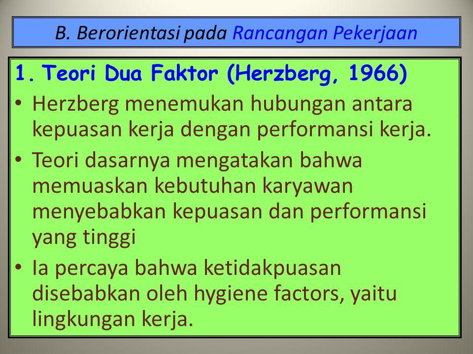 B. Berorientasi pada Rancangan Pekerjaan Frederick Herzberg