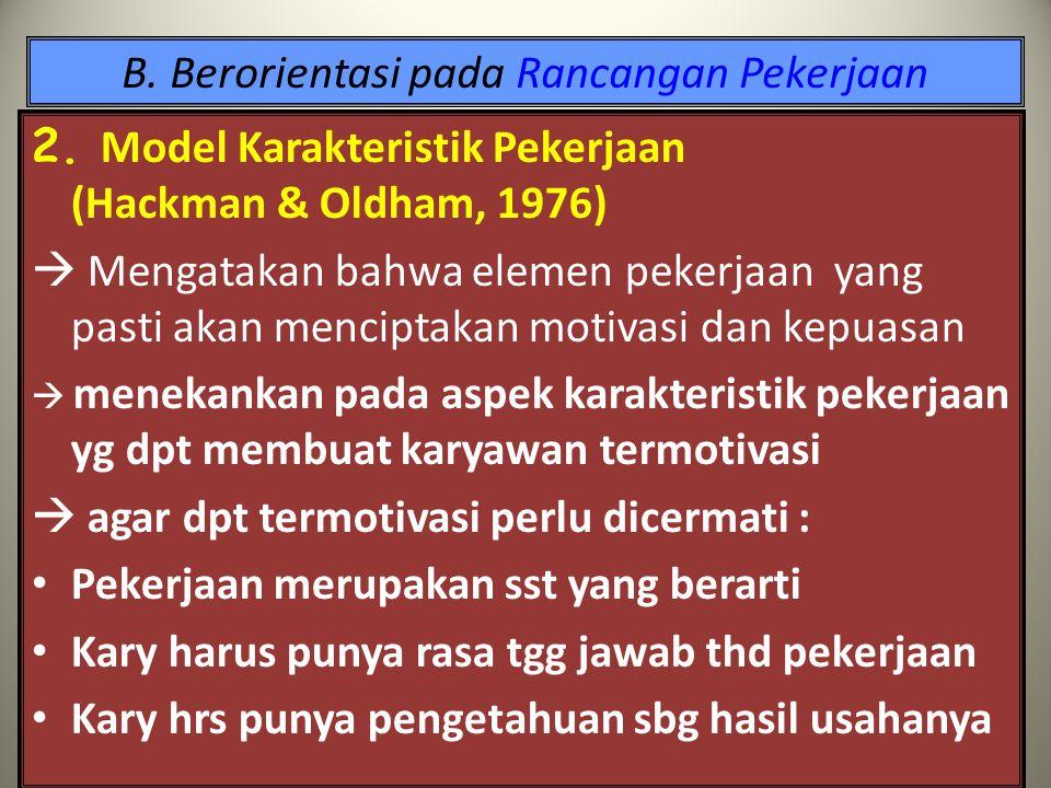 B.Berorientasi pada Rancangan Pekerjaan 2.
