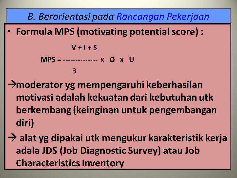 B. Berorientasi pada Rancangan Pekerjaan Otonomi  mempengaruhi rasa tgg jwb thd tugas Umpan balik  mempengaruhi pengalaman ttg hsl kerja Motivasi in
