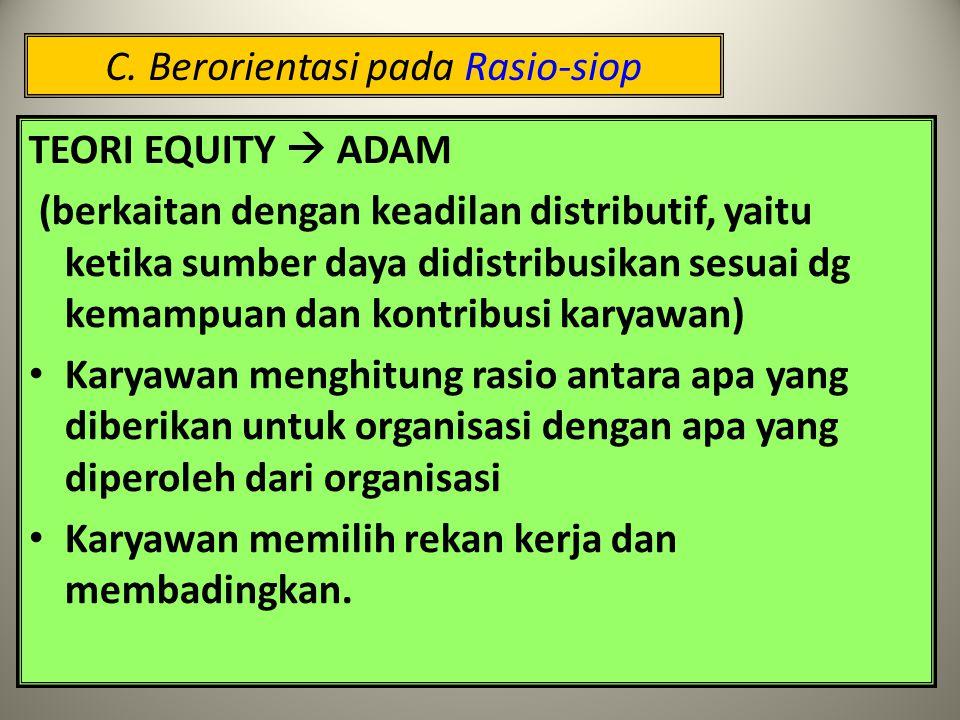 C. Berorientasi pada Rasio / kognitif Rasio (perbandingan) dalam pekerjaan berkaitan dengan masalah persepsi terhadap keadilan di tempat kerja. Karyaw