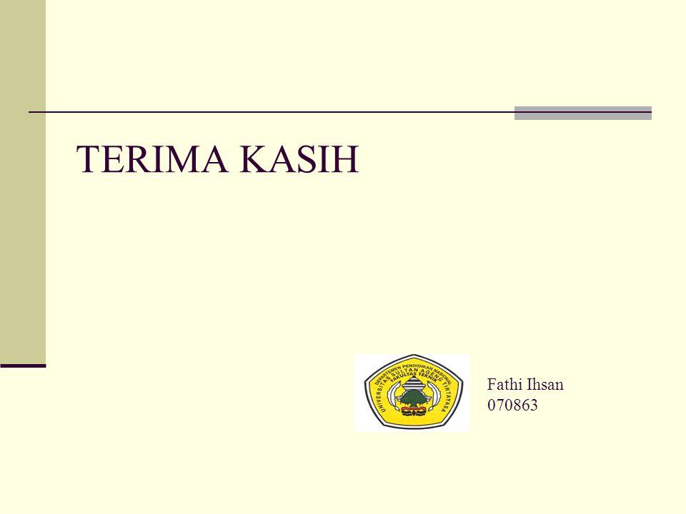 TERIMA KASIH Fathi Ihsan 070863