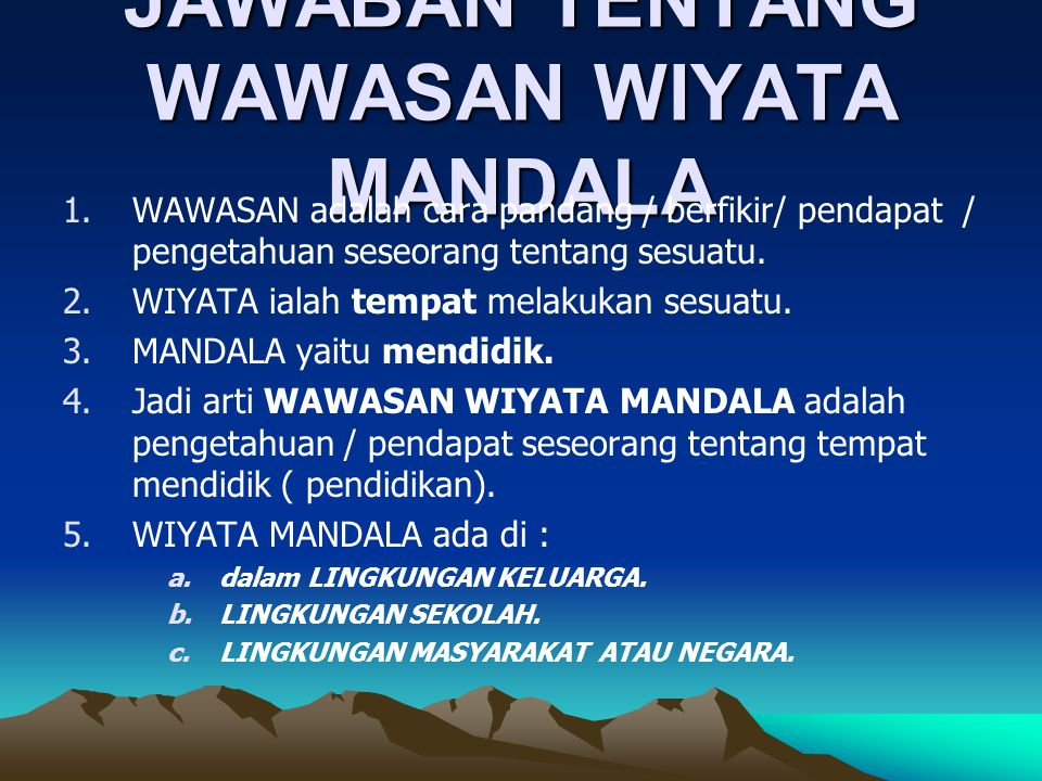 QUESTIONS AND ANSWERS tentang WAWASAN WIYATA MANDALA 1.Berada di daerah kecamatan manakah sekolah ini.
