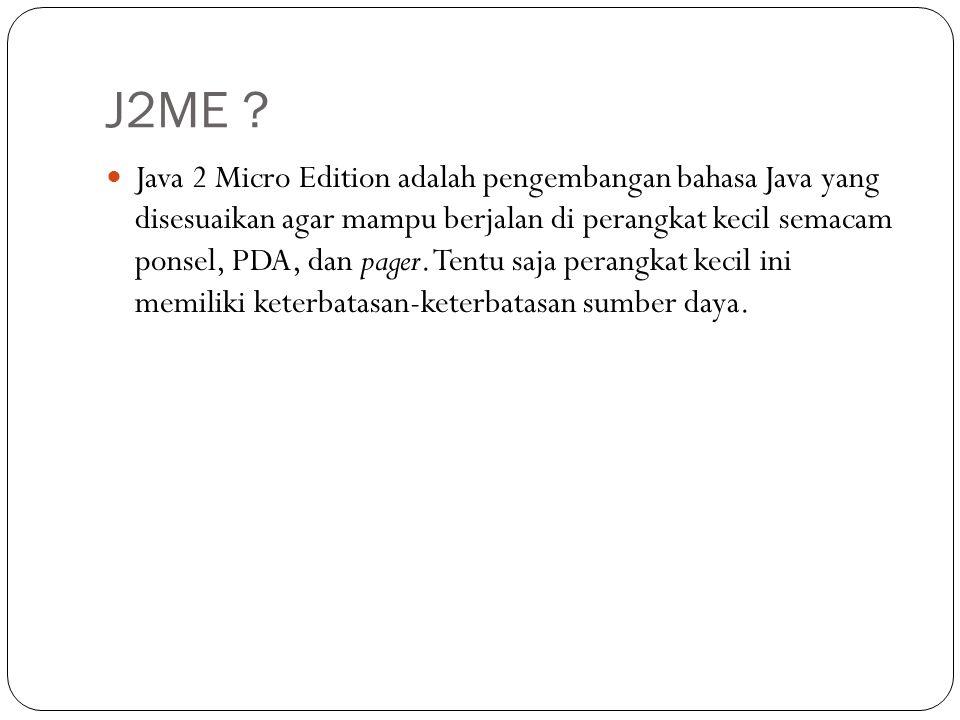 2 Model Pemrograman J2ME A. Midlet ModelB. Game Model