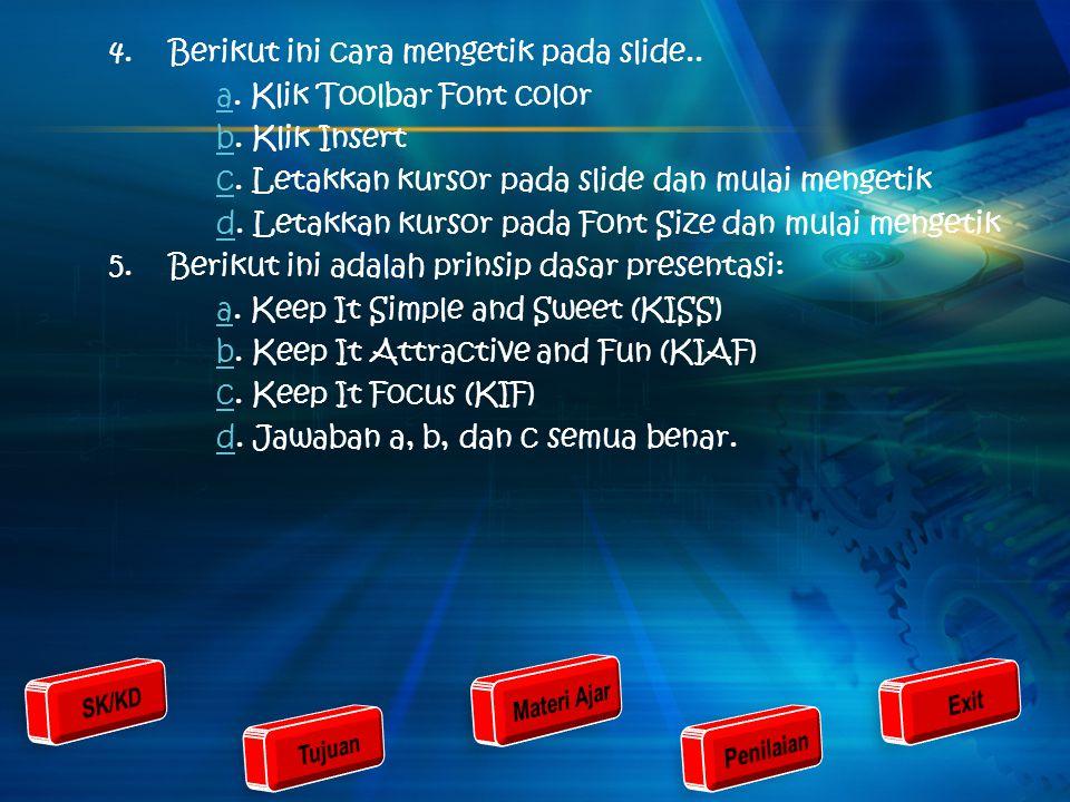Penilaian 1.Langkah pertama untuk menambahkan slide baru presentasi pada Ms. Power point adalah: aa. Klik New Filec. Klik Print Previewc bb. Klik Open