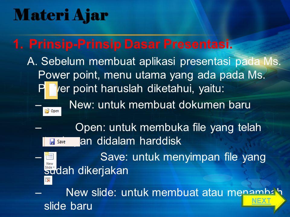 Materi Ajar 1.Prinsip-Prinsip Dasar Presentasi.A.