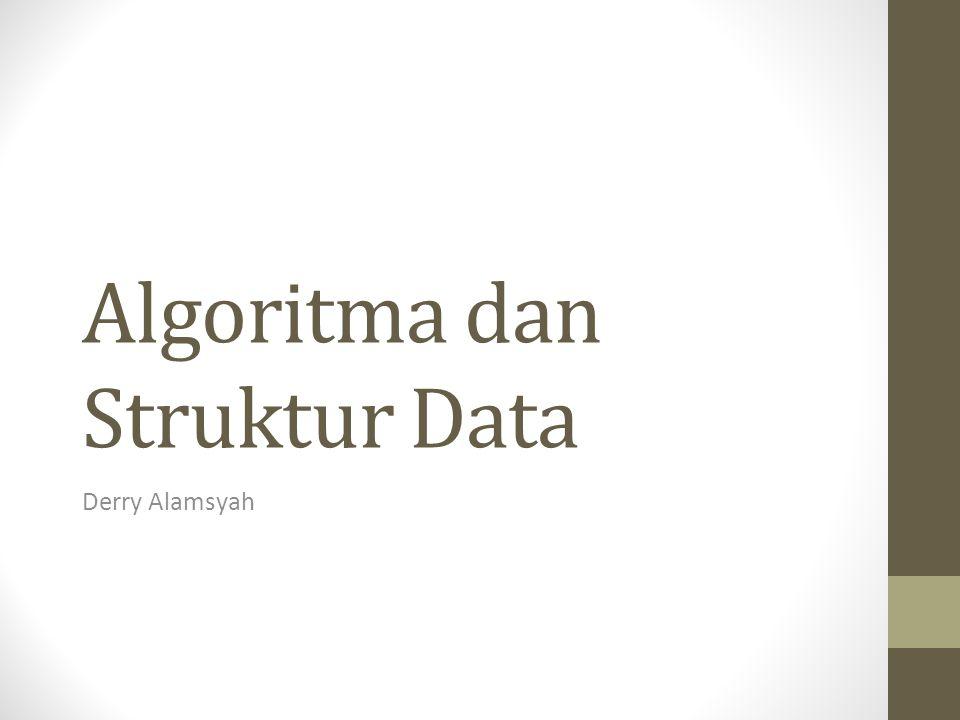 Algoritma dan Struktur Data Derry Alamsyah