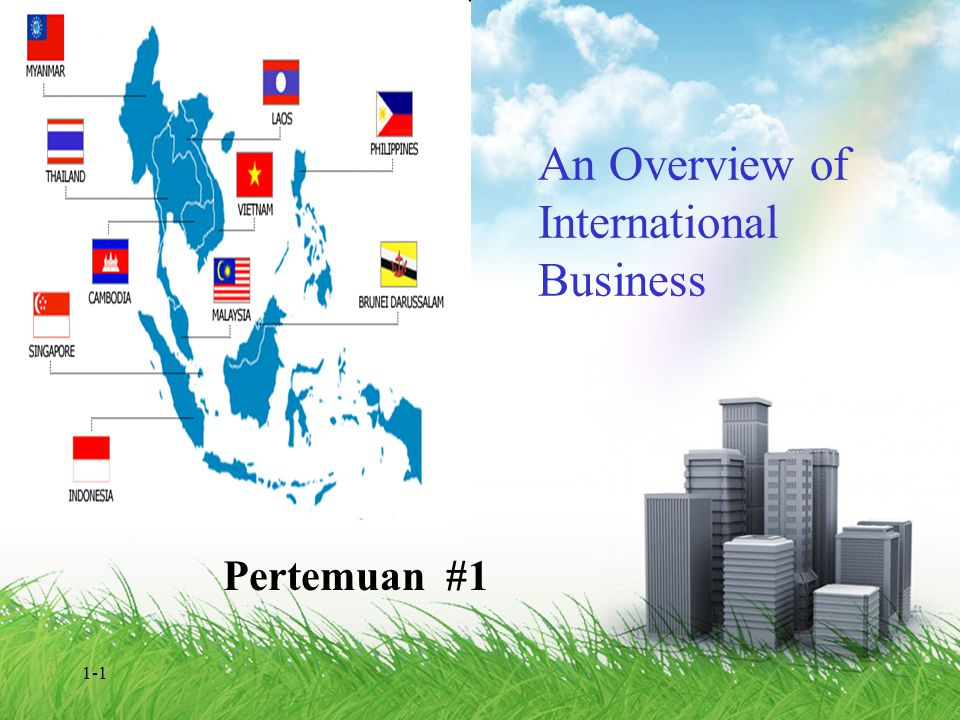 1-1 An Overview of International Business Pertemuan #1