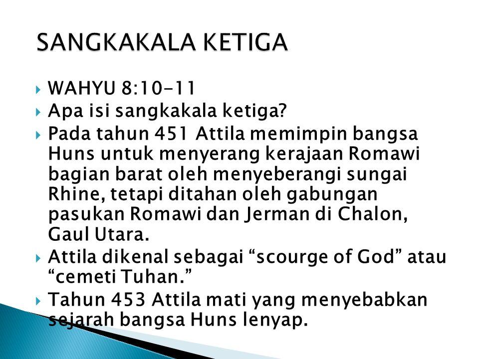  WAHYU 8:10-11  Apa isi sangkakala ketiga.