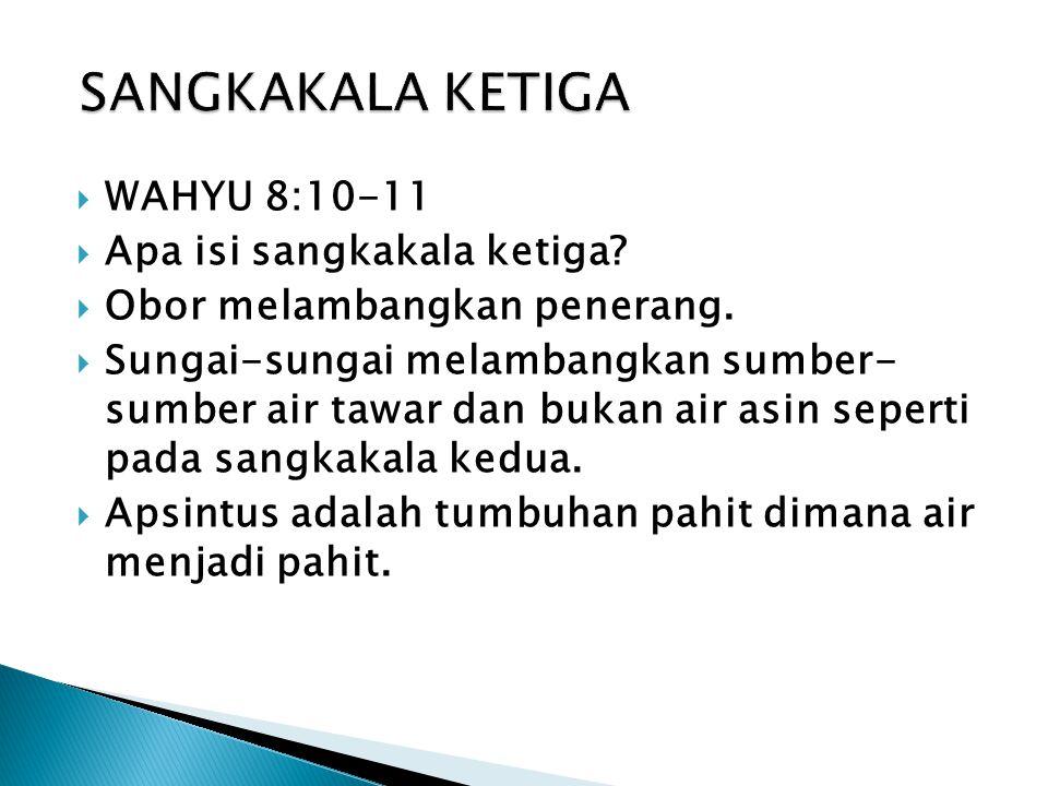  WAHYU 8:10-11  Apa isi sangkakala ketiga. Obor melambangkan penerang.