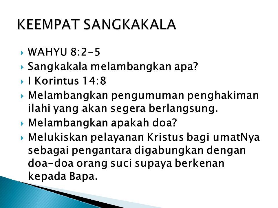  WAHYU 8:2-5  Sangkakala melambangkan apa.