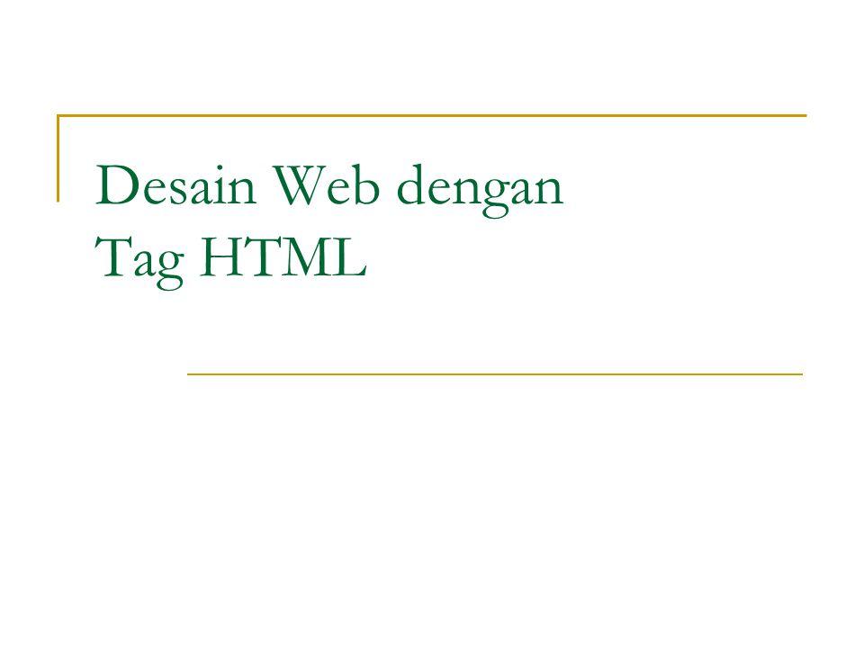 Desain Web dengan Tag HTML