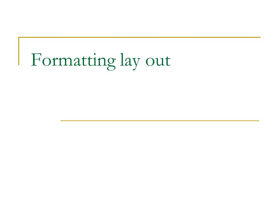 Formatting lay out