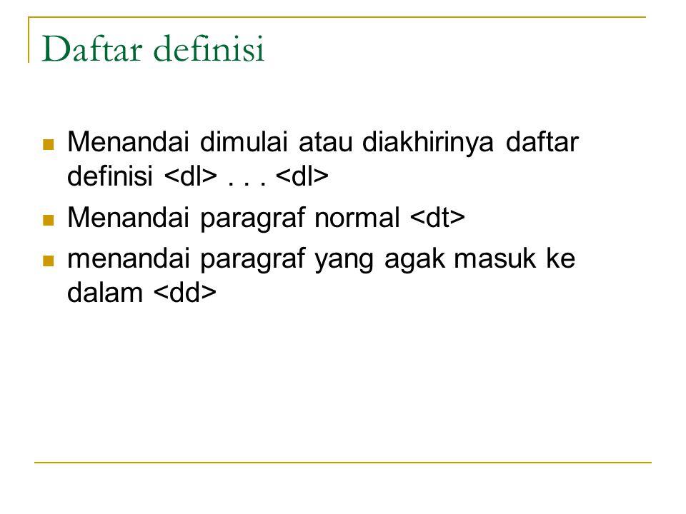 Daftar definisi Menandai dimulai atau diakhirinya daftar definisi...