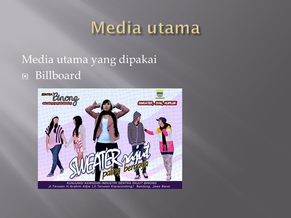 Media utama yang dipakai  Billboard