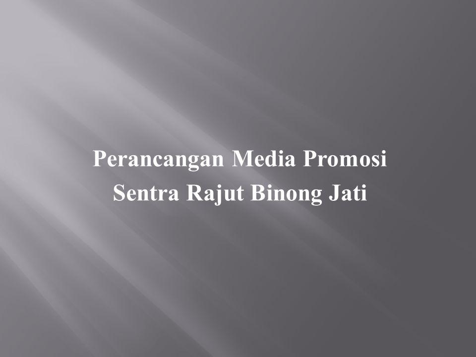 Perancangan Media Promosi Sentra Rajut Binong Jati