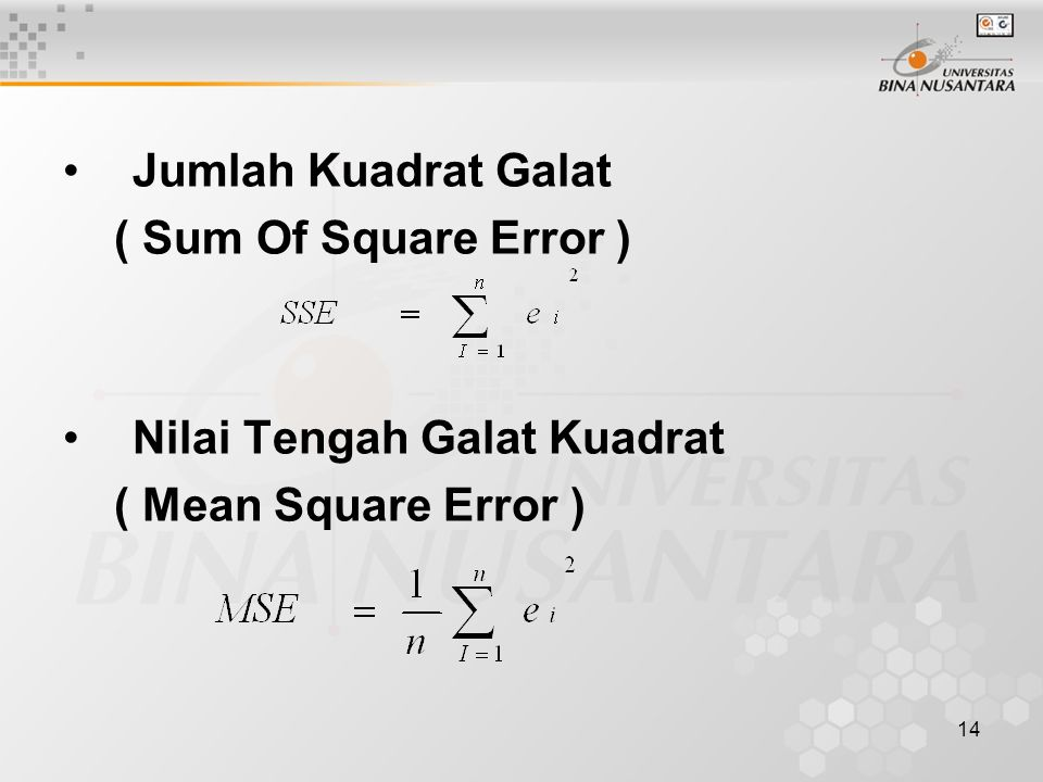 14 Jumlah Kuadrat Galat ( Sum Of Square Error ) Nilai Tengah Galat Kuadrat ( Mean Square Error )