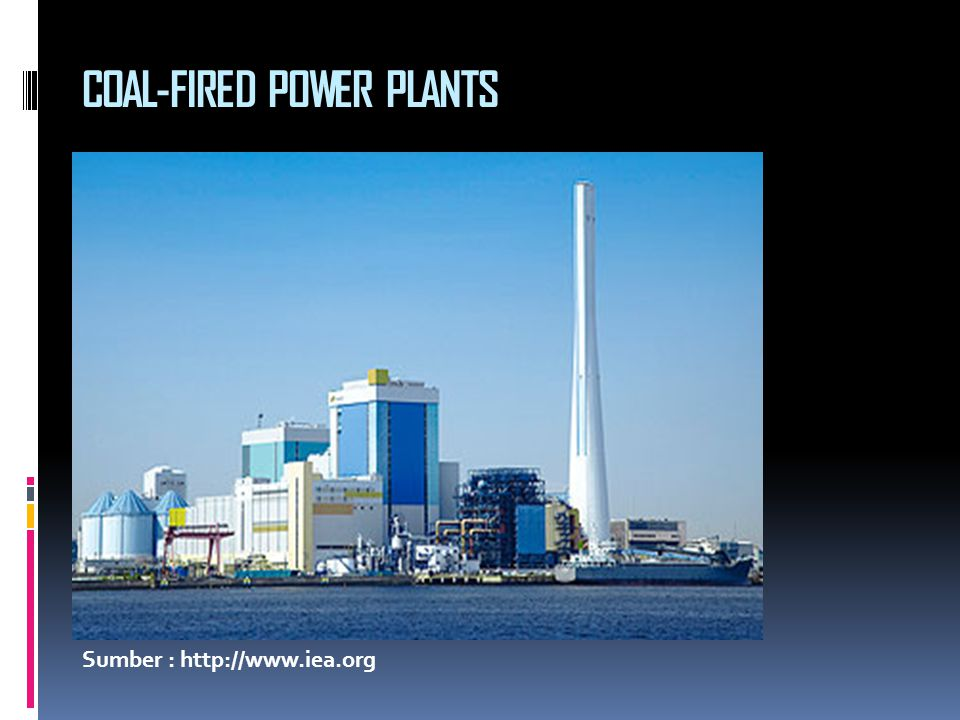 COAL-FIRED POWER PLANTS Sumber : http://www.iea.org